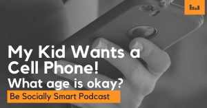 My Kid Wants a Cell Phone! What Age Is Okay?